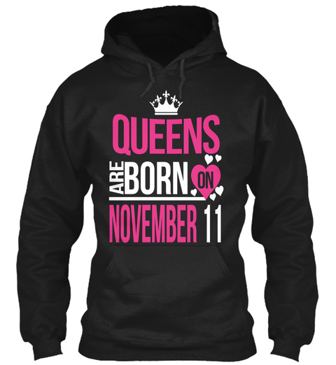 Queens Are Born On November 11 Black T-Shirt Front