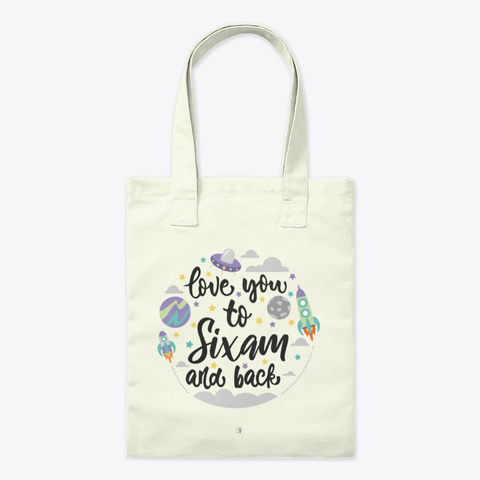 Love You To Sixam And Back Natural Tote Bag Front