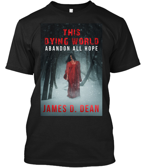 This Dying World Abandon All Hope James D. Dean Black T-Shirt Front