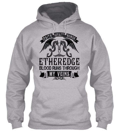 Etheredge   My Veins Name Shirts Sport Grey T-Shirt Front