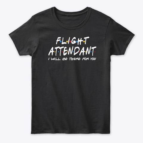 Flight Attendant Gifts Black T-Shirt Front