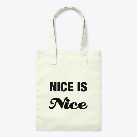 Nice Is Nice Natural T-Shirt Front