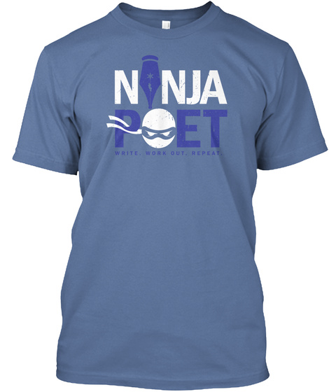 Ninja Poet Write Workout Repeat Denim Blue T-Shirt Front