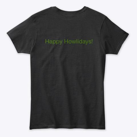 Happy Howlidays! Black T-Shirt Back