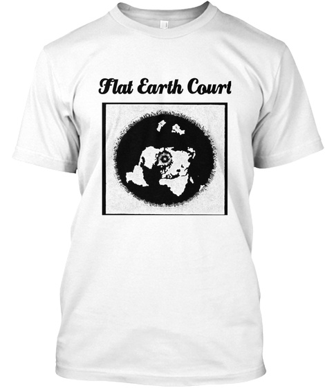 Flat Earth Court White T-Shirt Front