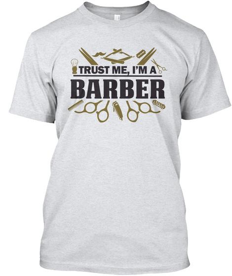 Trust Me,I'm A Barber Ash T-Shirt Front