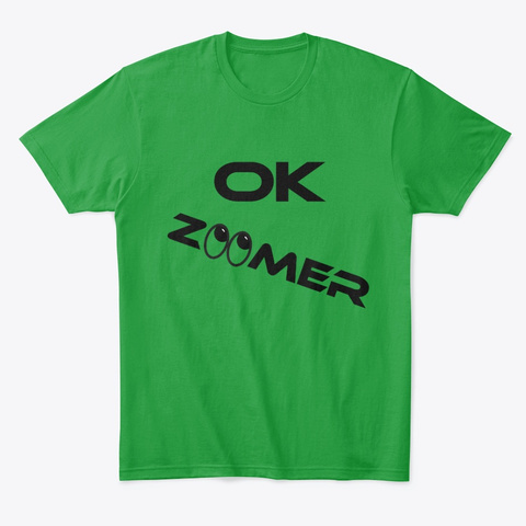 Ok Zoomer Rolling Eyes Kelly Green T-Shirt Front
