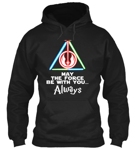 May The Force Be With You Always Black T-Shirt Front