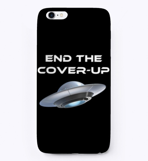 End The Cover Up Ufo (Phone Case) Black Camiseta Front