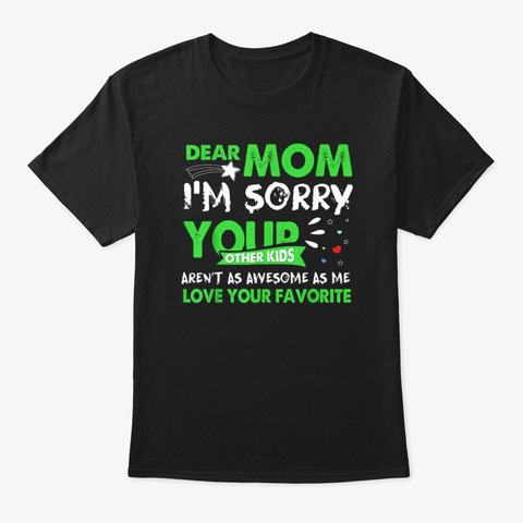 Mom Your Other Kids Aren't As Awesome  Black T-Shirt Front