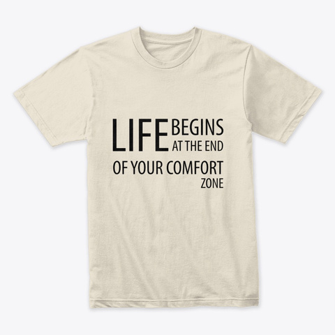Life Begins At The End Of Comfort Zone Cream T-Shirt Front