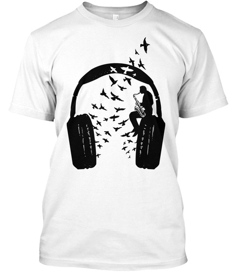 Headphone   Saxophone White T-Shirt Front