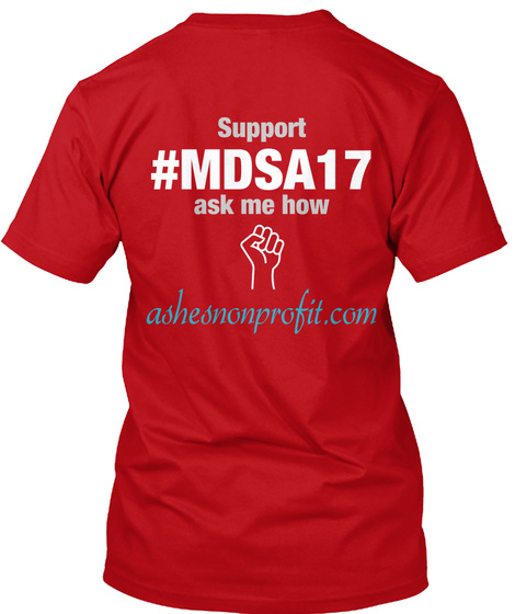 Support #Mdsa17 Ask Me How Ashesnonprofit.Com Red T-Shirt Back