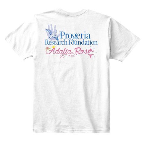 Progeria Research Foundation Adalia Rose White T-Shirt Back