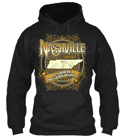 Nashville Tennessee Its Where My Story Begins Black T-Shirt Front