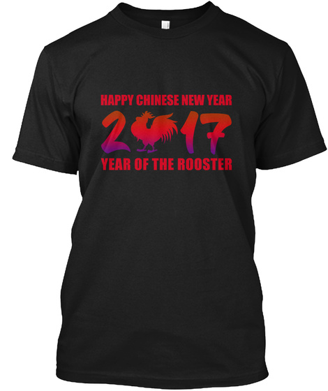 Happy Chinese New Year 2017 Year Of The Rooster Black T-Shirt Front