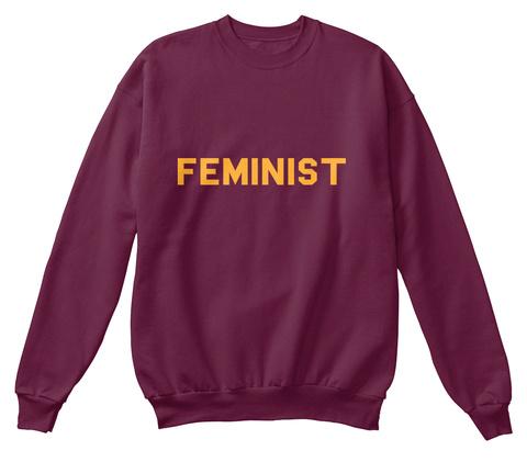 Feminist Maroon  Sweatshirt Front