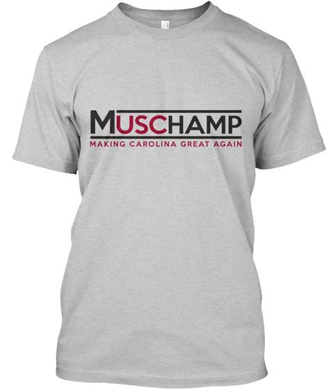 Muschamp Making Carolina Great Again Light Steel T-Shirt Front