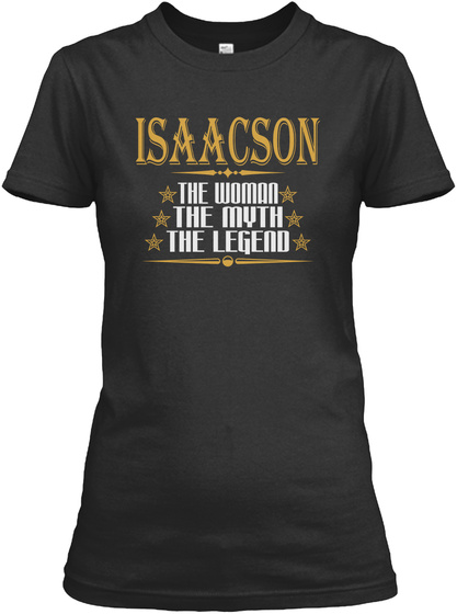 Isaacson The Woman The Myth The Legend Black T-Shirt Front