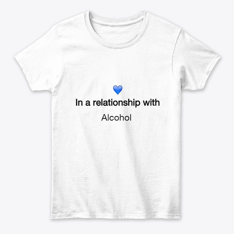 I Love Alcohol White T-Shirt Front