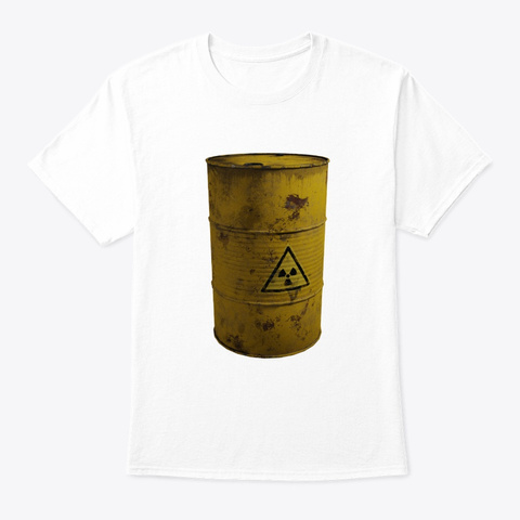 Radioactive Waste Barrel White T-Shirt Front