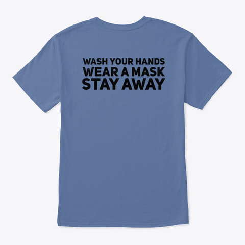 Wash Hands Wear Mask Stay Away Denim Blue T-Shirt Back