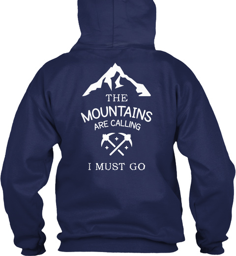 The Mountains Are Calling I Must Go Navy T-Shirt Back