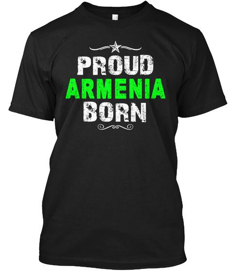 Proud Armenia Born Black T-Shirt Front