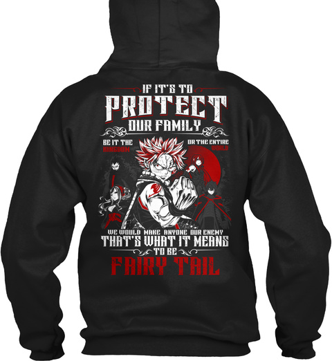If It's To Protect Our Family Be It The Kingdom Or The Entire World We Would Make Anyone Our Enemy That's What It... Black Sweatshirt Back