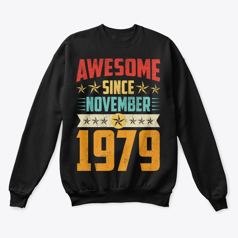Awesome Since November 1979 Shirt Black T-Shirt Front