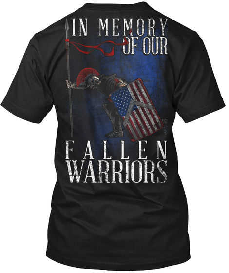 In Memory Of Our Fallen Warriors Black T-Shirt Back
