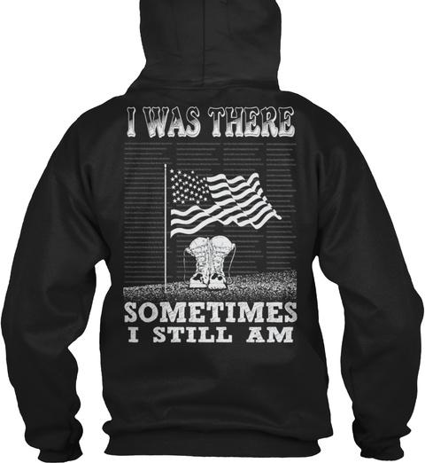 I Was There Sometimes I Still Am Black Sweatshirt Back