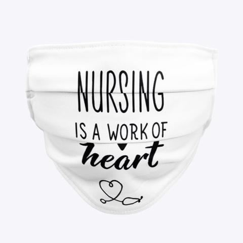 Nursing Is A Work Of Heart Standard T-Shirt Front