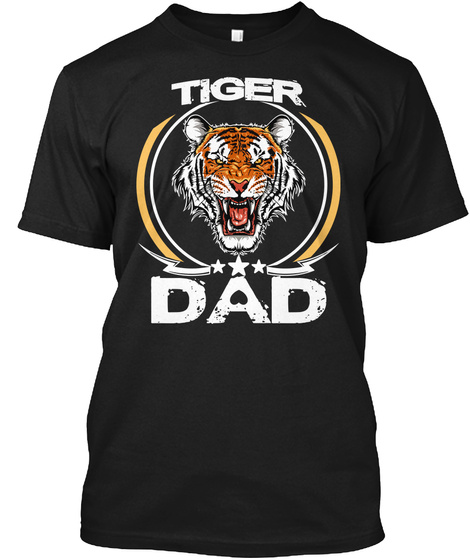 Tiger Dad T Shirt Fathers Day Gift Idea Black T-Shirt Front