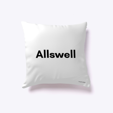 Limitless Pillow White   Allswell White T-Shirt Front