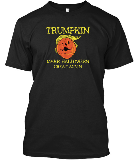 Make Halloween Great Again Funny Black T-Shirt Front
