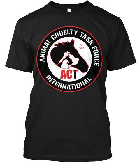 Animal Cruelty Task Force Act International Black T-Shirt Front