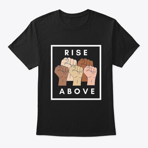 Rise Above (White Font) Black T-Shirt Front