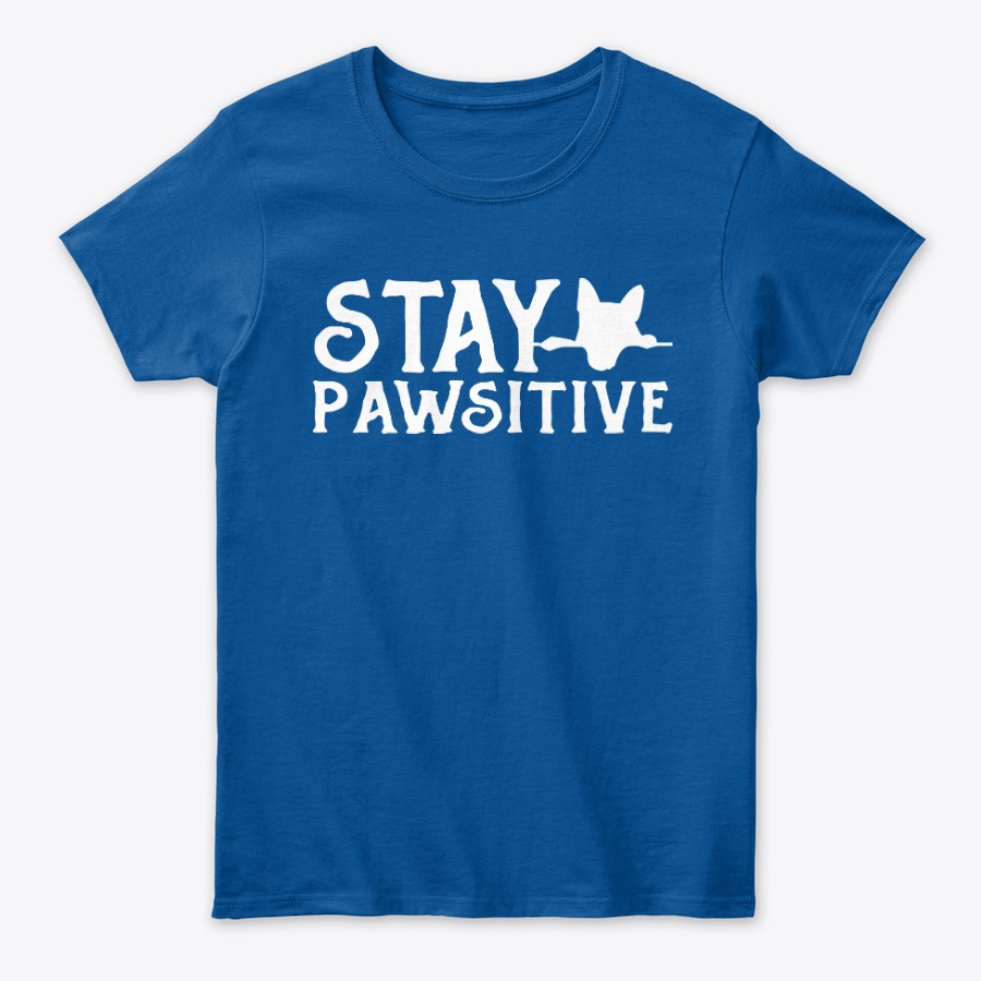 Stay Pawsitive Pun For Dog Lovers Unisex Tshirt