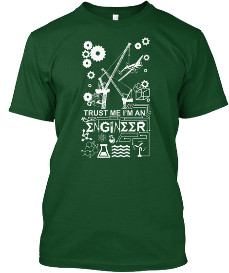 Trust Me Im An Engineer Deep Forest Camiseta Front