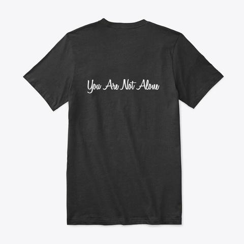 I Am Not Alone  Black T-Shirt Back