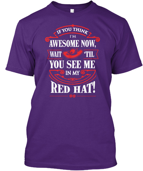 If You Think Im Awesome Now Wait Til You See Me In My Red Hat! Purple T-Shirt Front