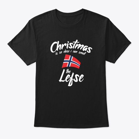 Christmas Is So Close I Can Smell The Black T-Shirt Front