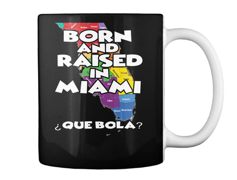 Born And Raised In Miami Mug Black Mug Back