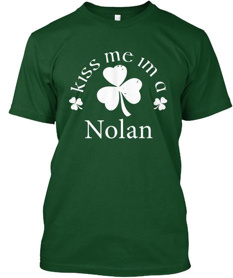 Kiss Me Im A Nolan Deep Forest T-Shirt Front
