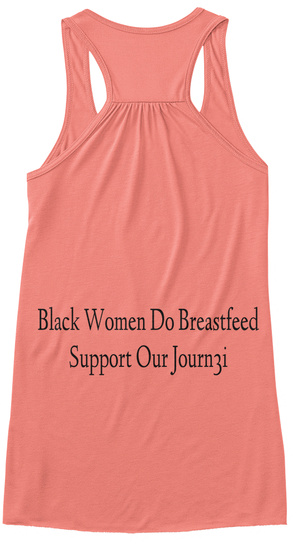 Black Women Do Breastfeed Support Our Journzi Coral T-Shirt Back