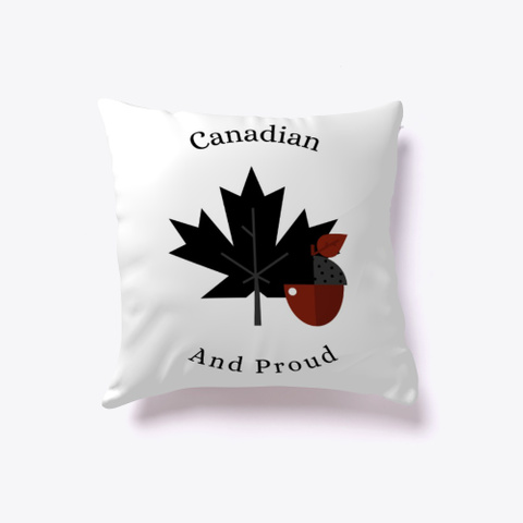 """""""Canadian And Proud"""" White T-Shirt Front"""
