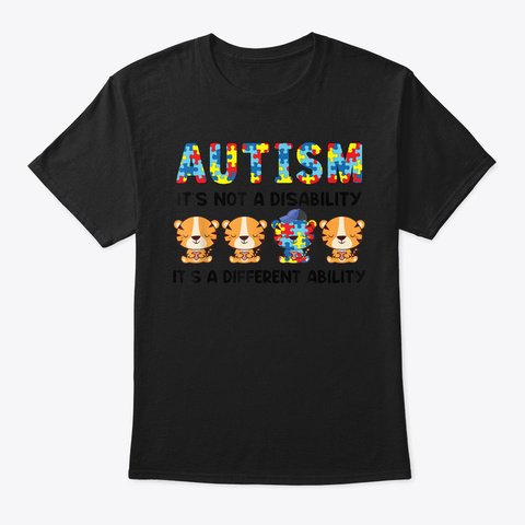 Autism It's Not A Disability It's A Diff Black T-Shirt Front