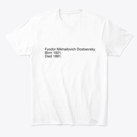 Dostoevsky White T-Shirt Front