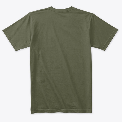 Rebuilding The Family... Black Ink Military Green T-Shirt Back
